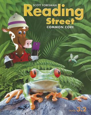 Scott Foresman Reading Street: Common Core, Grade 3.2 - Scott Foresman and Company (Creator)