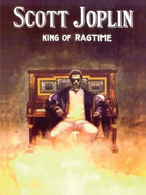 Scott Joplin - King of Ragtime - Joplin, Scott (Composer)