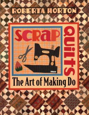 Scrap Quilts - Horton, Roberta