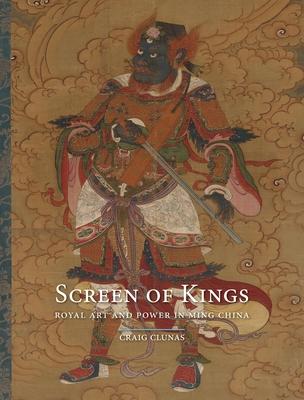Screen of Kings: Royal Art and Power in Ming China - Clunas, Craig