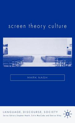 Screen Theory Culture - Nash, M