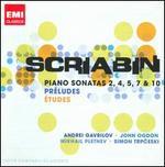 Scriabin: Piano Sonatas 2, 4, 5, 7 & 10; Pr�ludes; �tudes