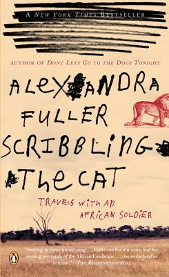 Scribbling the Cat: Travels with an African Soldier - Fuller, Alexandra