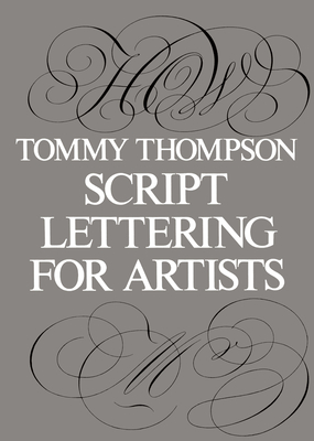 Script Lettering for Artists - Thompson, Tommy