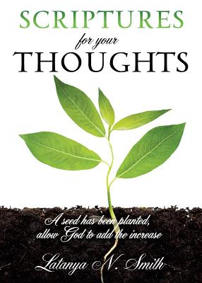Scriptures for Your Thoughts - Smith, Latanya N
