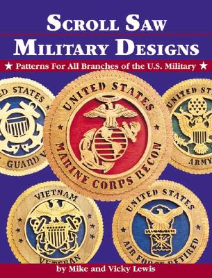 Scroll Saw Military Designs: Patterns for All Branches of the U.S. Military - Lewis, Mike, and Lewis, Vicky, Professor