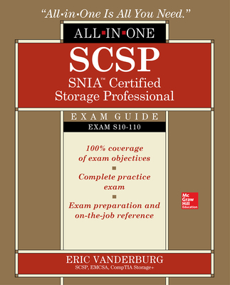 Scsp Snia Certified Storage Professional All-In-One Exam Guide (Exam S10-110) - Vanderburg, Eric A