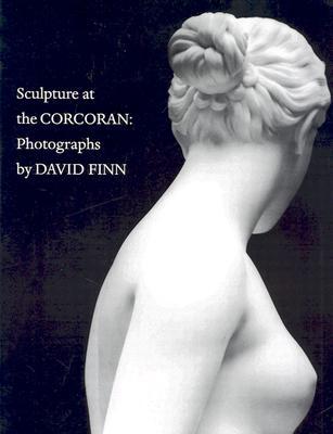 Sculpture at the Corcoran - Finn, David, and Slack, Susan Joy