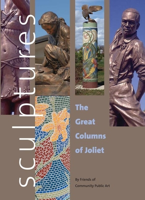 Sculptures: The Great Columns of Joliet - Friends of Community Public Art (Creator)