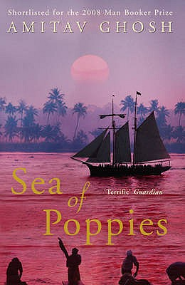 Sea of Poppies: Ibis Trilogy Book 1 - Ghosh, Amitav