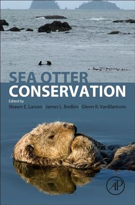 Sea Otter Conservation - Larson, Shawn E. (Editor), and Bodkin, James (Editor), and VanBlaricom, Glenn R. (Editor)
