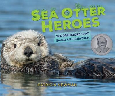 Sea Otter Heroes - Newman, Patricia