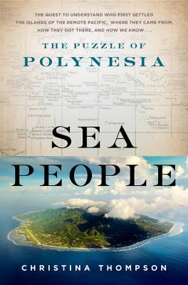 Sea People: The Puzzle of Polynesia - Thompson, Christina