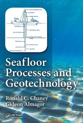 Seafloor Processes and Geotechnology - Chaney, Ronald C, and Almagor, Gideon