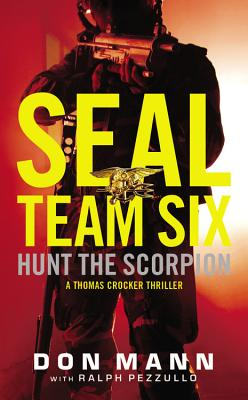 Seal Team Six: Hunt the Scorpion - Mann, Don, and Pezzullo, Ralph