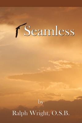 Seamless - Wright, Father Ralph, and Jones, Mary Ellen (Editor), and Mathis, William Edward (Photographer)