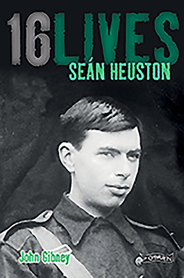 Sean Heuston: 16Lives - Gibney, John, and Collins (Editor), Lorcan (Series edited by)