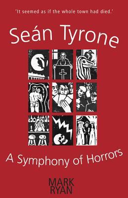 Sean Tyrone: a Symphony of Horrors - Mark, Ryan