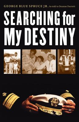 Searching for My Destiny - Blue Spruce, George Jr