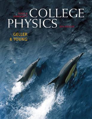Sears & Zemansky's College Physics - Young, Hugh D, and Geller, Robert M