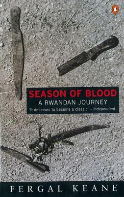 Season of Blood: A Rwandan Journey - Keane, Fergal