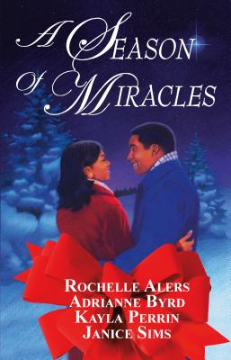 Season of Miracles: Shepherd Moon/Wishing on a Starr/Blind Faith/A Christmas Serenade - Alers, Rochelle, and Byrd, Adrianne, and Perrin, Kayla