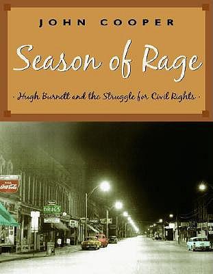 Season of Rage: Hugh Burnett and the Struggle for Civil Rights - Cooper, John, LL.