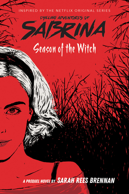 Season of the Witch-Chilling Adventures of Sabrin a: Netflix tie-in novel - Rees Brennan, Sarah