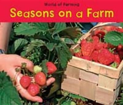 Seasons on a Farm - Dickmann, Nancy