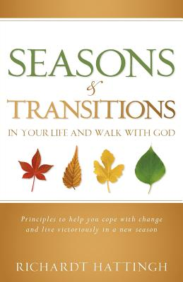 Seasons & Transitions in Your Life and Walk with God - Hattingh, Richard