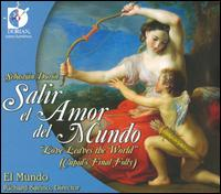 Sebastián Durón: Salir el Amor del Mundo - Ann Moss (soprano); El Mundo; Erica Schuller (soprano); Jennifer Ellis Kampani (soprano); Karen Clark (contralto);...