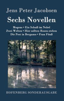 Sechs Novellen - Jacobsen, J P