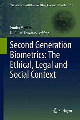 Second Generation Biometrics: The Ethical, Legal and Social Context - Mordini, Emilio (Editor)