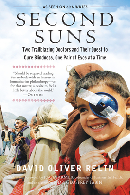 Second Suns: Two Trailblazing Doctors and Their Quest to Cure Blindness, One Pair of Eyes at a Time - Relin, David Oliver, and Farmer, Paul (Foreword by), and Tabin, Geoffrey, Dr. (Afterword by)