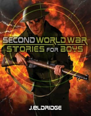 Second World War Stories for Boys - Eldridge, Jim