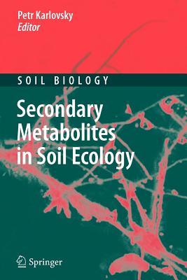 Secondary Metabolites in Soil Ecology - Karlovsky, Petr (Editor)