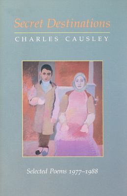Secret Destinations: Selected Poems 1977-1988 - Causley, Charles