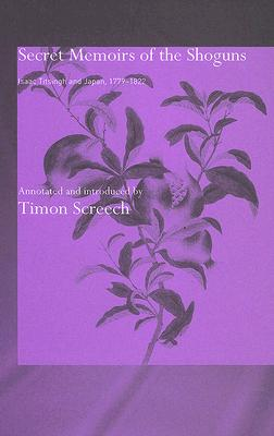 Secret Memoirs of the Shoguns: Isaac Titsingh and Japan, 1779-1822 - Screech, Timon (Introduction by)