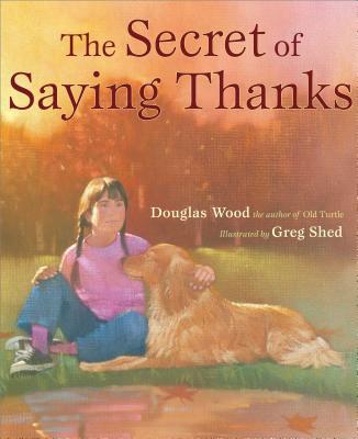 Secret of Saying Thanks - Wood, Douglas