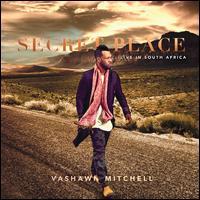 Secret Place  - VaShawn Mitchell
