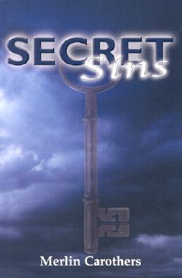 Secret Sins - Carothers, Merlin R