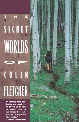 Secret Worlds of Colin Fletcher - Fletcher, Colin