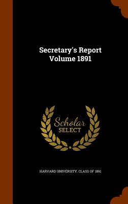 Secretary's Report Volume 1891 - Harvard University Class of 1891 (Creator)