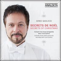 Secrets de Noël (Secrets of Christmas) - Ensemble Triosphère; Gino Quilico (baritone); Louis Quilico (baritone); Sofia Quilico (baritone); Toronto Children's Chorus;...