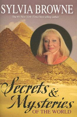 Secrets & Mysteries of the World - Browne, Sylvia