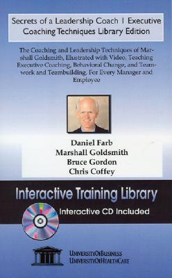 Secrets of a Leadership Coach 1: Executive Coaching Techniques, Library Edition - Goldsmith, Marshall, and Coffey, Chris, and Gordon, Bruce