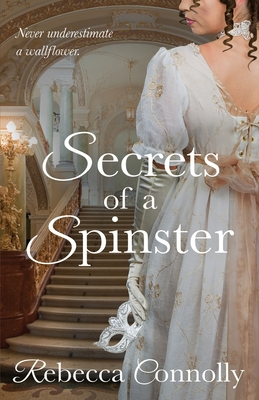 Secrets of a Spinster - Connolly, Rebecca