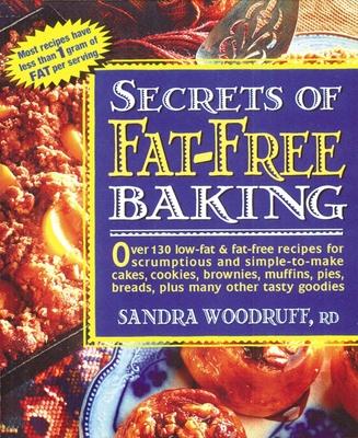 Secrets of Fat-Free Baking - Woodruff, Sandra, R.d.