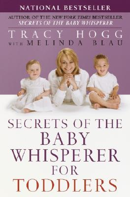 Secrets of the Baby Whisperer for Toddlers - Hogg, Tracy