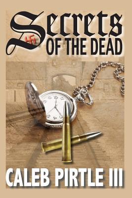 Secrets of the Dead: An Ambrose Lincoln Novel - Pirtle III, Caleb